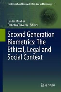 Mordini, Emilio - Second Generation Biometrics: The Ethical, Legal and Social Context, ebook