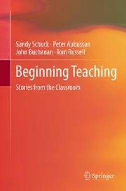 Schuck, Sandy - Beginning Teaching, ebook