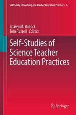 Bullock, Shawn M. - Self-Studies of Science Teacher Education Practices, ebook