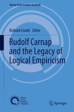 Creath, Richard - Rudolf Carnap and the Legacy of Logical Empiricism, e-kirja