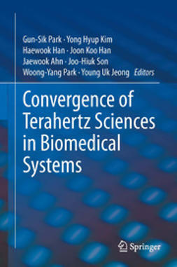 Park, Gun-Sik - Convergence of Terahertz Sciences in Biomedical Systems, ebook