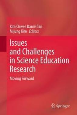 Tan, Kim Chwee Daniel - Issues and Challenges in Science Education Research, ebook