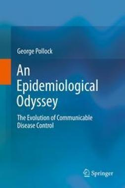 Pollock, George - An Epidemiological Odyssey, ebook