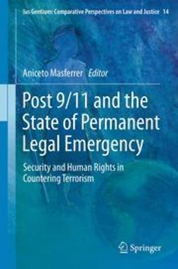 Masferrer, Aniceto - Post 9/11 and the State of Permanent Legal Emergency, ebook