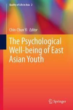 Yi, Chin-Chun - The Psychological Well-being of East Asian Youth, ebook