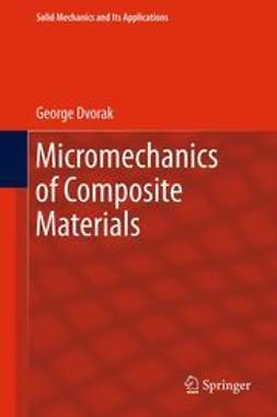 Dvorak, George - Micromechanics of Composite Materials, ebook