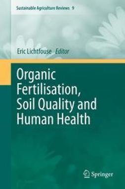 Lichtfouse, Eric - Organic Fertilisation, Soil Quality and Human Health, ebook