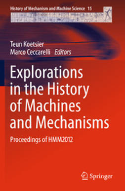 Koetsier, Teun - Explorations in the History of Machines and Mechanisms, ebook