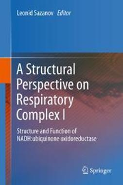 Sazanov, Leonid - A Structural Perspective on Respiratory Complex I, ebook