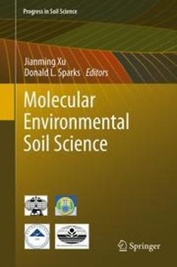 Xu, Jianming - Molecular Environmental Soil Science, e-kirja