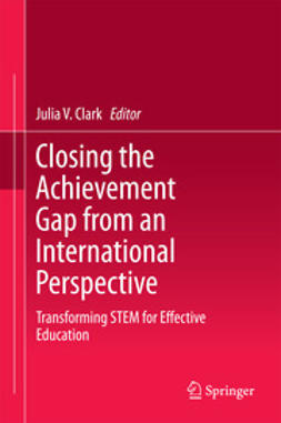 Clark, Julia V. - Closing the Achievement Gap from an International Perspective, ebook
