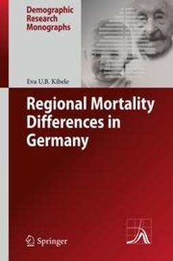 Kibele, Eva U.B. - Regional Mortality Differences in Germany, ebook
