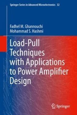 Ghannouchi, Fadhel M. - Load-Pull Techniques with Applications to Power Amplifier Design, ebook