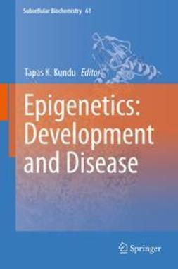 Kundu, Tapas K. - Epigenetics: Development and Disease, ebook