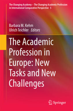 Kehm, Barbara M. - The Academic Profession in Europe: New Tasks and New Challenges, ebook