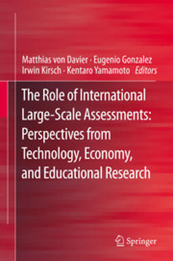 Davier, Matthias von - The Role of International Large-Scale Assessments: Perspectives from Technology, Economy, and Educational Research, ebook