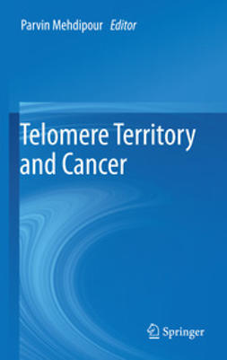 Mehdipour, Parvin - Telomere Territory and Cancer, ebook