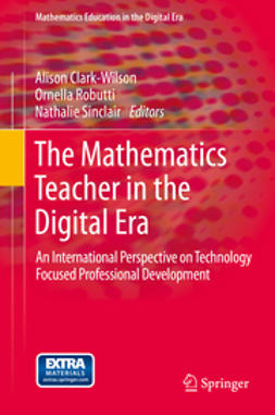 Clark-Wilson, Alison - The Mathematics Teacher in the Digital Era, e-kirja