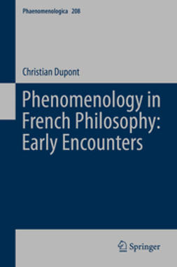 Dupont, Christian - Phenomenology in French Philosophy: Early Encounters, ebook