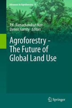 Nair, P.K. Ramachandran - Agroforestry - The Future of Global Land Use, ebook