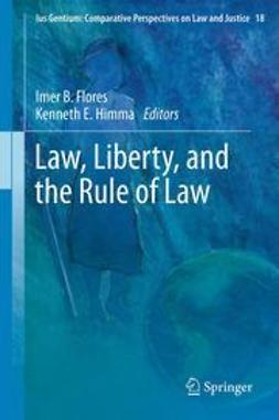 Flores, Imer B. - Law, Liberty, and the Rule of Law, e-bok