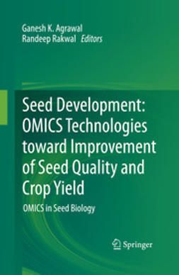 Agrawal, Ganesh K. - Seed Development: OMICS Technologies toward Improvement of Seed Quality and Crop Yield, e-kirja