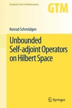 Schmüdgen, Konrad - Unbounded Self-adjoint Operators on Hilbert Space, ebook