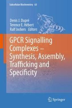 Dupré, Denis J. - GPCR Signalling Complexes – Synthesis, Assembly, Trafficking and Specificity, ebook