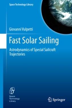 Vulpetti, Giovanni - Fast Solar Sailing, ebook