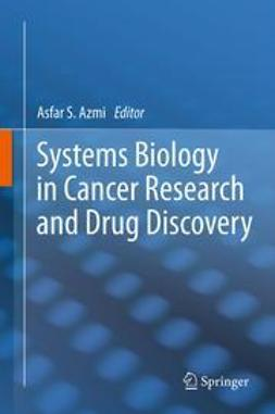 Azmi, Asfar S. - Systems Biology in Cancer Research and Drug Discovery, ebook