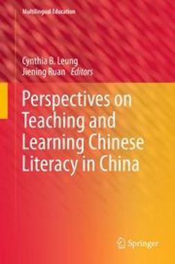Leung, Cynthia B. - Perspectives on Teaching and Learning Chinese Literacy in China, ebook