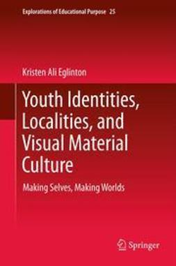 Eglinton, Kristen Ali - Youth Identities, Localities, and Visual Material Culture, e-kirja
