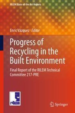 Vázquez, Enric - Progress of Recycling in the Built Environment, ebook
