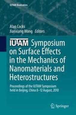 Cocks, Alan - IUTAM Symposium on Surface Effects in the Mechanics of Nanomaterials and Heterostructures, ebook