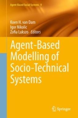Dam, Koen H. - Agent-Based Modelling of Socio-Technical Systems, ebook
