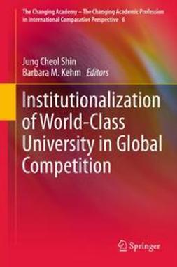Shin, Jung Cheol - Institutionalization of World-Class University in Global Competition, ebook