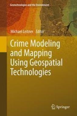 Leitner, Michael - Crime Modeling and Mapping Using Geospatial Technologies, ebook