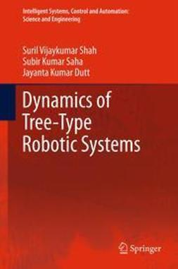 Shah, Suril Vijaykumar - Dynamics of Tree-Type Robotic Systems, ebook