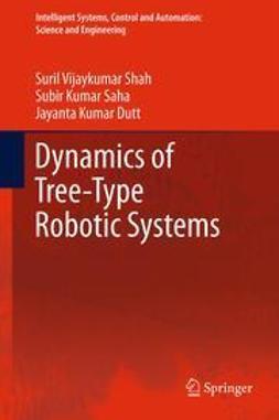 Shah, Suril Vijaykumar - Dynamics of Tree-Type Robotic Systems, e-bok