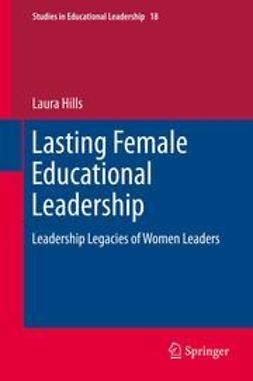 Hills, Laura - Lasting Female Educational Leadership, ebook