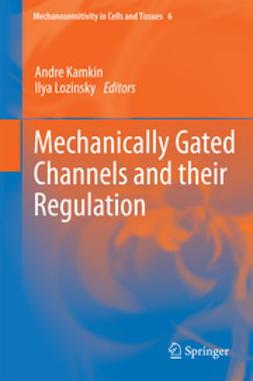 Kamkin, Andre - Mechanically Gated Channels and their Regulation, e-bok