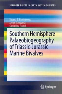 Damborenea, Susana E. - Southern Hemisphere Palaeobiogeography of Triassic-Jurassic Marine Bivalves, ebook