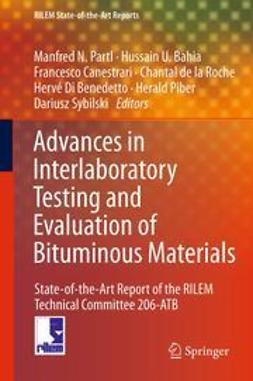 Partl, Manfred N. - Advances in Interlaboratory Testing and Evaluation of Bituminous Materials, ebook