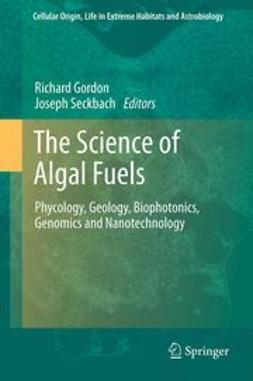 Gordon, Richard - The Science of Algal Fuels, e-bok