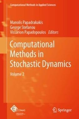 Papadrakakis, Manolis - Computational Methods in Stochastic Dynamics, ebook