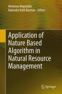 Majumder, Mrinmoy - Application of Nature Based Algorithm in Natural Resource Management, ebook