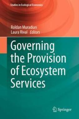 Muradian, Roldan - Governing the Provision of Ecosystem Services, ebook