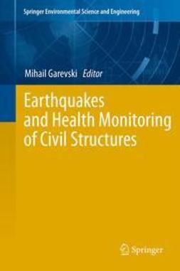 Garevski, Mihail - Earthquakes and Health Monitoring of Civil Structures, ebook