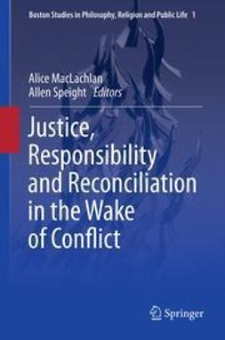 MacLachlan, Alice - Justice, Responsibility and Reconciliation in the Wake of Conflict, ebook