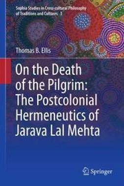 Ellis, Thomas B. - On the Death of the Pilgrim: The Postcolonial Hermeneutics of Jarava Lal Mehta, ebook